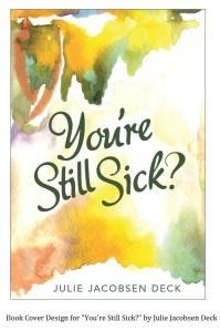 You're Still Sick Julie Jacobsen Deck
